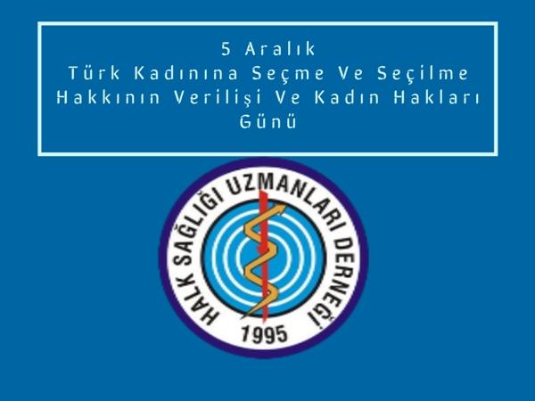 5 Aralık Türk Kadınına Seçme Ve Seçilme Hakkının Verilişi