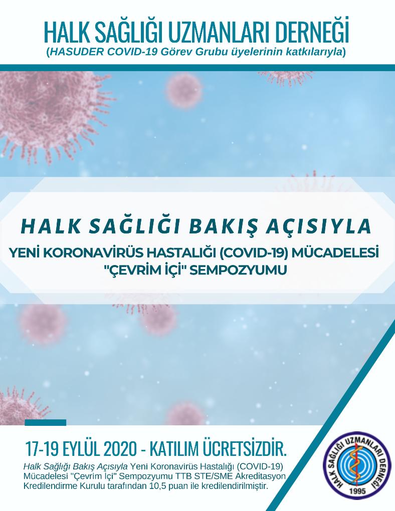 """Halk Sağlığı Bakış Açısıyla Yeni Koronavirüs Hastalığı (COVID-19) Mücadelesi """"Çevrim İçi"""" Sempozyumu"""