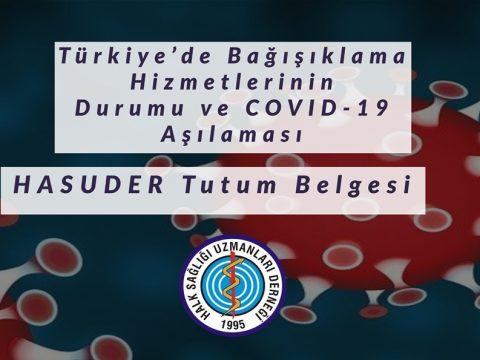 Türkiye'de Bağışıklama Hizmetlerinin Durumu ve COVID-19 Aşılaması HASUDER Tutum Belgesi