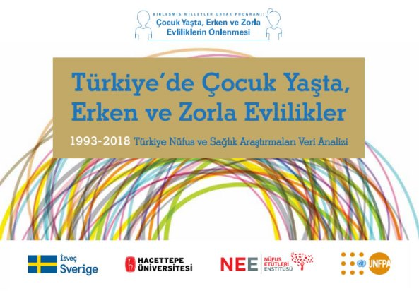 Türkiye'de Çocuk Yaşta, Erken ve Zorla Evlilikler - 1993-2018 Türkiye Nüfus ve Sağlık Araştırmaları Veri Analizi